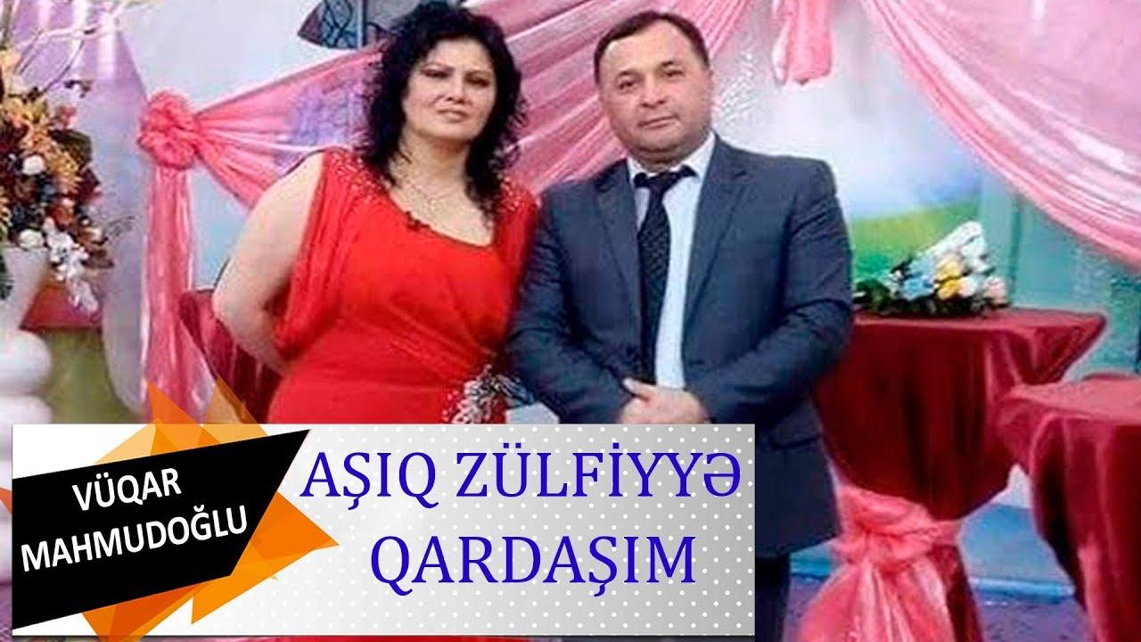 Asiq Zulfiyye Qardasim Asiq Vuqar