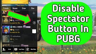 how to disable spectator mode in pubg mobile,