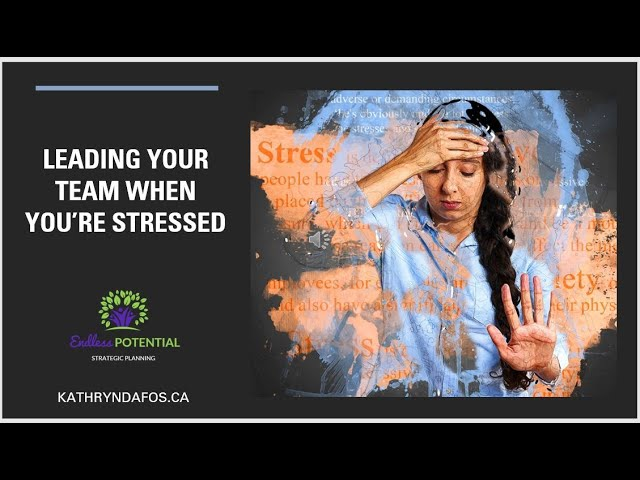 Leading when you're stressed out...