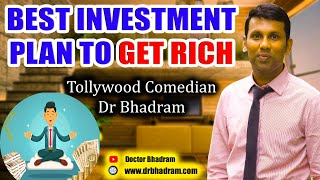 The Best Investment Plan to Get Rich/ Tollywood Comedian/ Dr.Bhadram/ Episode No 6