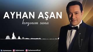 AYHAN AŞAN - KIRGINIM SANA (Lyric Video)