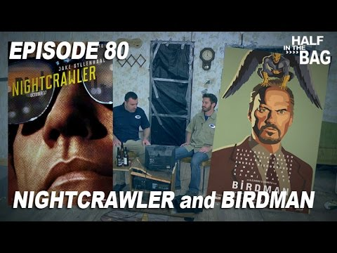 Half in the Bag: Nightcrawler and Birdman