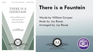 There Is a Fountain (SATB) - Jay Rouse, William Cowper