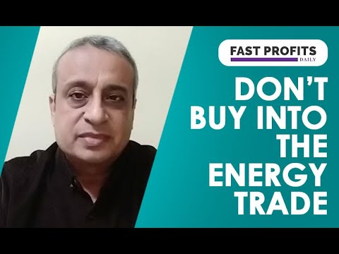 Don't Buy Into the Energy Trade