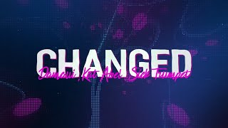 Damaui & Kat Abel - Changed (Lyrics) with Sick Trumpet