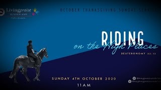 October Thanksgiving Service  // Riding on High Places