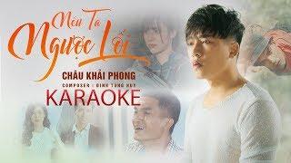Karaoke Nếu Ta Ngược Lối - Châu Khải Phong, Mạc Văn Khoa