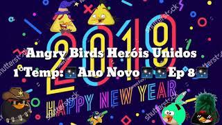 Angry Birds Heróis Unidos - 1°Temp:✨Ano Novo✨✨Ep 8✨
