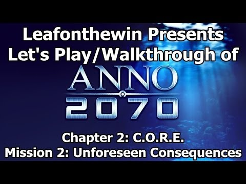 Anno 2070 Let's Play/Walkthrough Chapter 2 - Mission 2: Unforeseen Consequences