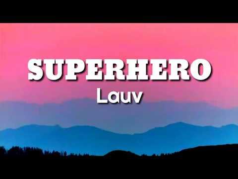 Lauv-Superhero (Lyrics)