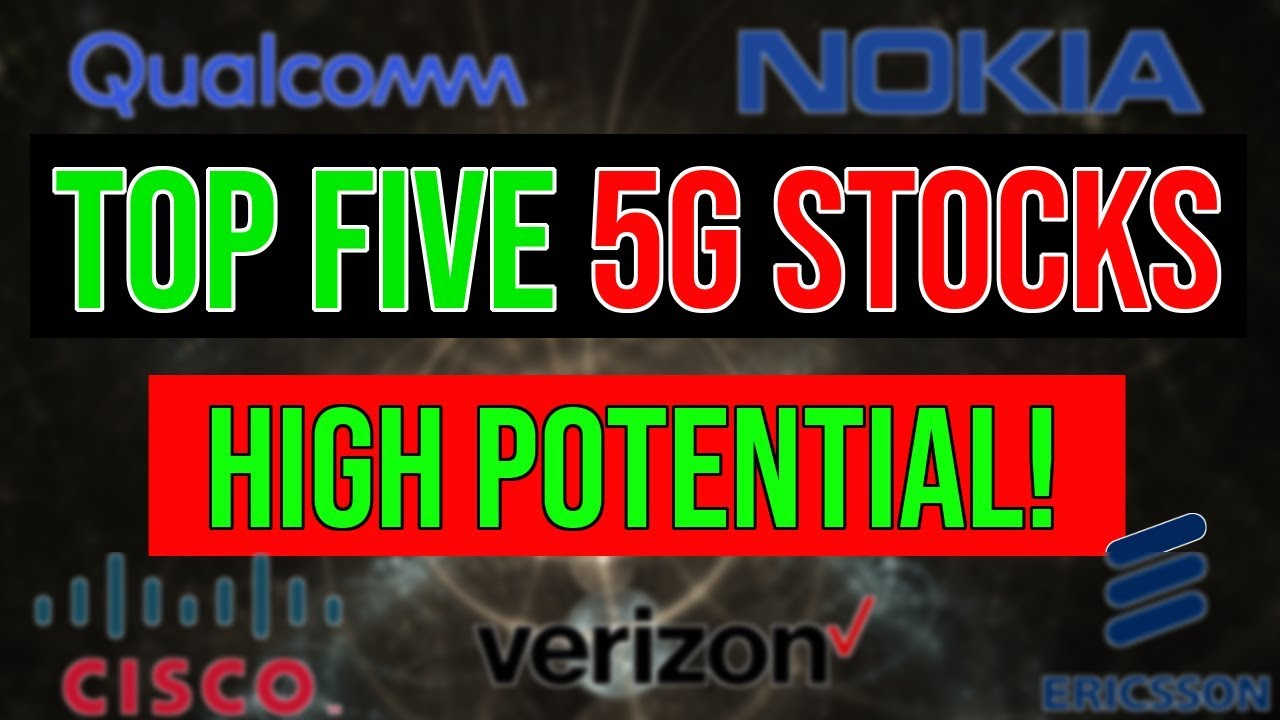 Top Five 5g Stocks To Buy In 2019 2020 Youtube