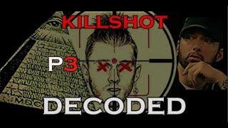 KILLSHOT Decoded ILLUMINATI Message P3 (Diddy V.S Eminem)