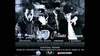 Regalame Una Noche - J Alvarez Ft Arcangel & Baby Rasta & Gringo