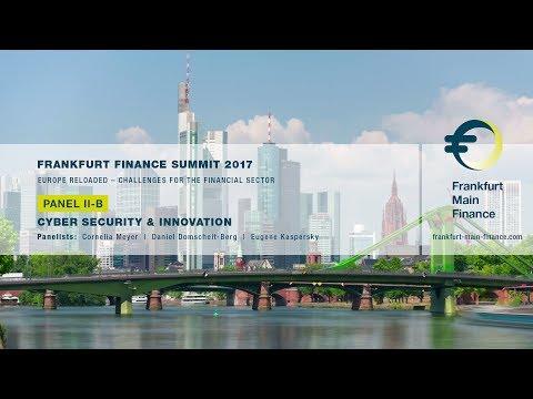 Frankfurt Finance Summit 2017 - Panel II: Cyber Security & Innovation, Part 2
