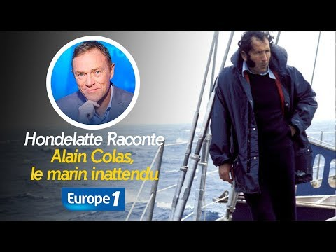 Hondellate Raconte : Alain Colas, le marin inattendu (Récit Intégral)