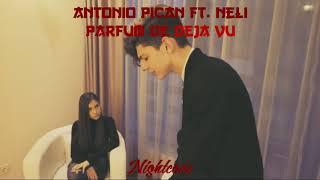 [Nightcore] Antonio Pican ft. Neli - PARFUM DE DEJA VU
