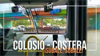 ¡SÚBALE, SÚBALE! COLOSIO - COSTERA // #AcapulcoEnCamión #AcapulcoEnLaPiel