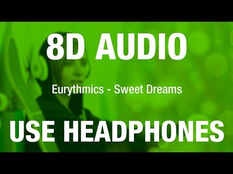 Eurythmics - Sweet Dreams (Are Made Of This) | 8D AUDIO