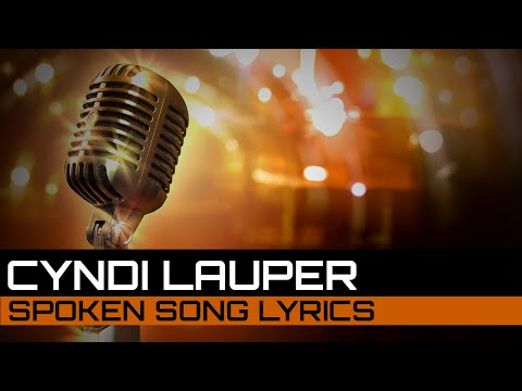 Spoken Song Lyrics: Cyndi Lauper - True Colors