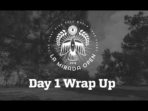 La Mirada Open 2016: Day 1 Wrap Up Show