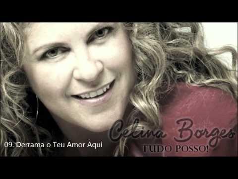 Celina Borges (CD Tudo Posso) 09. Derrama O Teu Amor Aqui - By Prestone ヅ