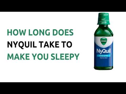 How Long Does Nyquil Take To Make You Sleepy