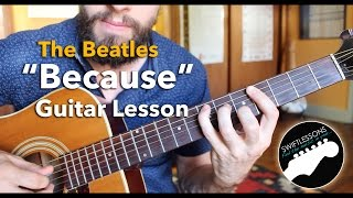 "The Beatles ""Because"" Guitar Lesson with Tabs - Powered by Acapella"