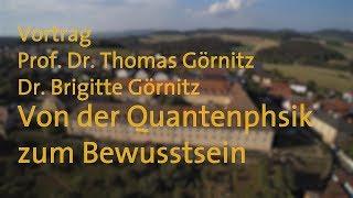 Vortrag: Brigitte und Thomas Görnitz - Von der Quantenphysik zum Bewusstsein