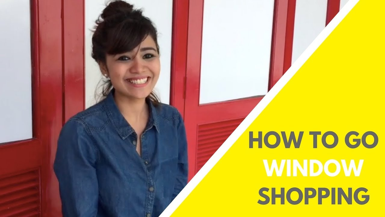 How to Go Window Shopping