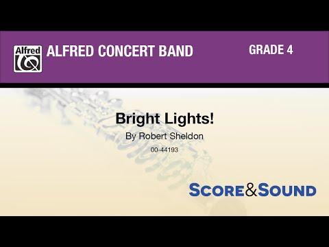 Bright Lights!, by Robert Sheldon - Score & Sound