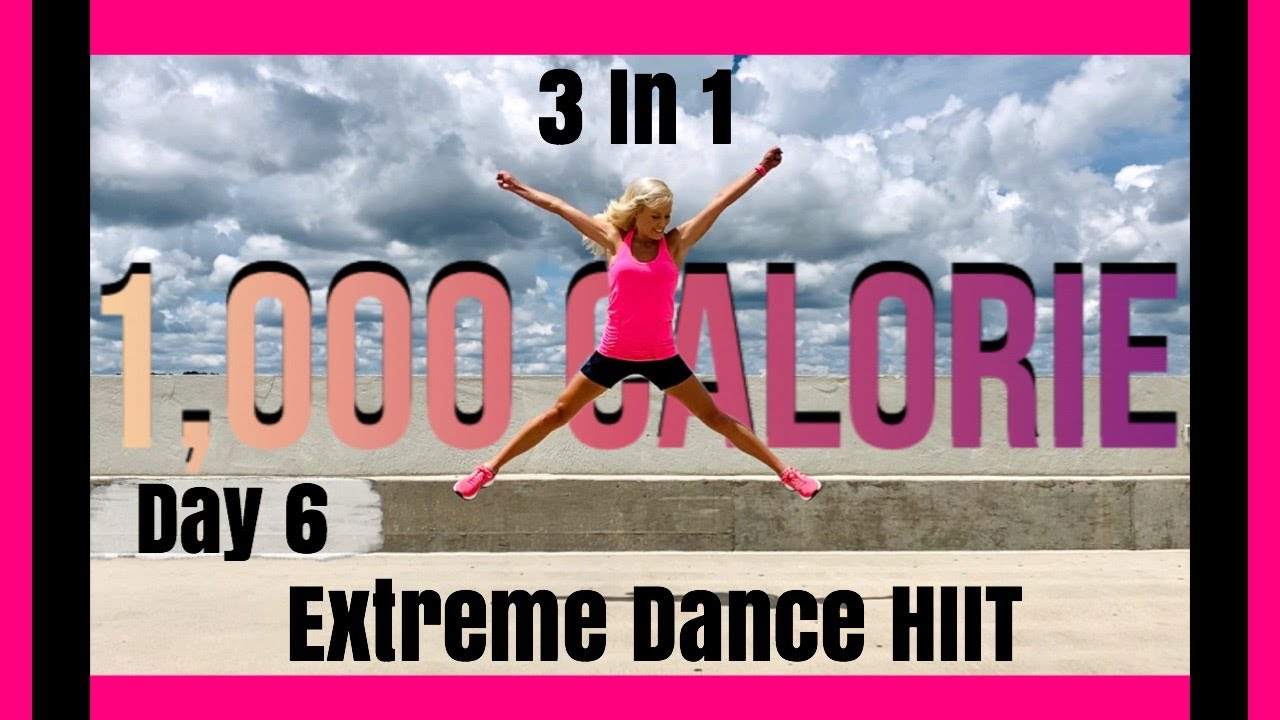 Day 6 | 1000 Calorie 3 In 1 Extreme Dance HIIT Workout | High or Low Impact