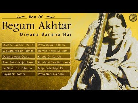 Best of Begum Akhtar Hindi Ghazals | Diwana Banana Hai | Begum Akhtar Songs