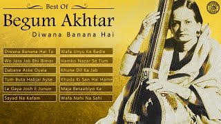 Best of Begum Akhtar Hindi Ghazals | Diwana Banana Hai | Begum Akhtar Songs