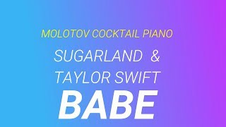 Babe - Sugarland & Taylor Swift cover by Molotov Cocktail Piano