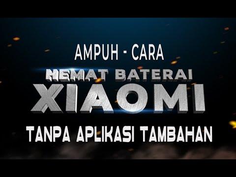 Download Ampuh dan Wajib tahu cara menghemat baterai hp xiaomi tanpa aplikasi