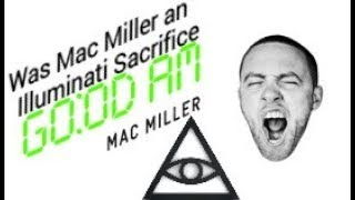 Was Mac Miller an illuminate sacrifice? mac miller overdose spark new questions