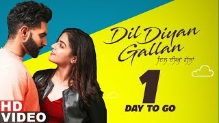 1 Day To Go  Dil Diyan Gallan Parmish Verma Wamiqa Gabbi Releasing On 3rd May 2019