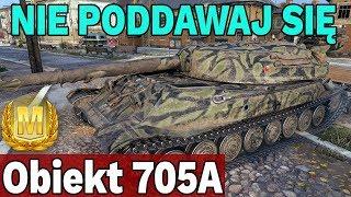 NIE WOLNO SIĘ PODDAWAĆ! - Obiekt 705A - World of Tanks