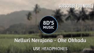 Nelluri Nerajana (8D AUDIO 🎧) - Oke Okkadu