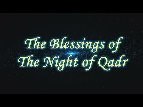 The Blessings of the Night of Qadr