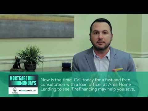 Mortgage Mondays Refinancing Your Home - Area Home Lending