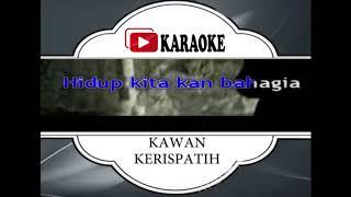 Lagu Karaoke KERISPATIH - KAWAN (POP INDONESIA) | Official Karaoke Musik Video