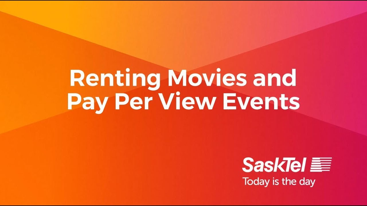 SaskTel Support - Renting Movies and Pay Per View Events