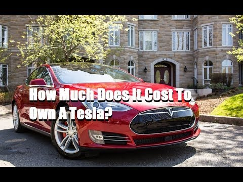 how much does it cost to own a tesla youtube. Black Bedroom Furniture Sets. Home Design Ideas