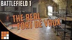 The Real Fort de Vaux: Battlefield 1 vs. Real Life
