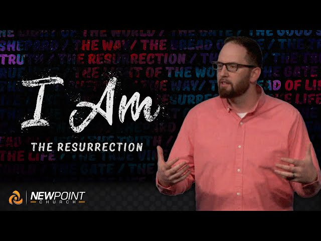 The Resurrection | I AM [ New Point Church ]