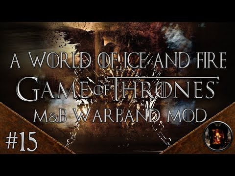 A World of Ice and Fire Mod #15: Journey To Essos