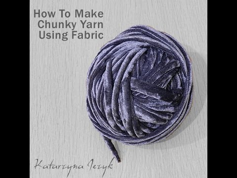 how to make super chunky yarn using fabric