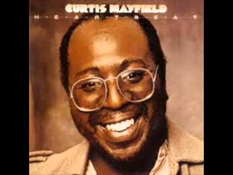 CURTIS MAYFIELD * what is my woman for
