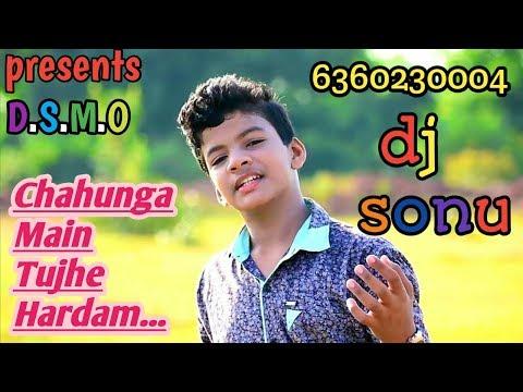 Chahunga Main Tujhe Hardam | Love Mix | Satyajeet Jena | Dj Sonu Rampur Chit